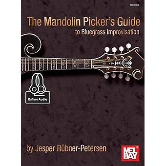 The Mandolin Picker's Guide to Bluegrass Improvisation by Jesper Rubn
