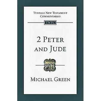 2 Peter and Jude - An Introduction and Commentary by E Michael Green -