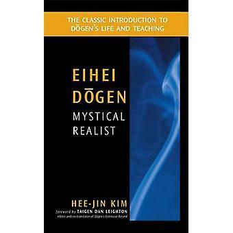 Eihei Dogen - Mystical Realist by Hee-Jin Kim - 9780861713769 Book