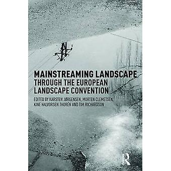 The Mainstreaming Landscape Through the European Landscape Convention