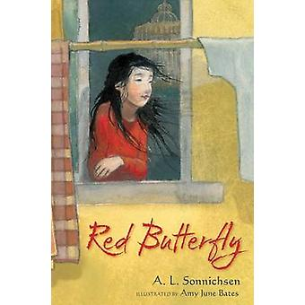 Red Butterfly by A L Sonnichsen - Amy June Bates - 9781481411097 Book