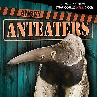 Angry Anteaters by Eleanor Snyder - 9781482449167 Book