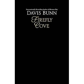 Firefly Cove by Davis Bunn - 9781496708328 Book