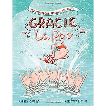 Marvelous - Amazing - Pig-Tastic Gracie LaRoo! by Marsha Qualey - 978