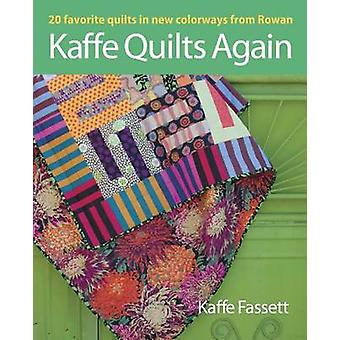 Kaffe Quilts Again - 20 Favorite Quilts in New Colorways from Rowan by