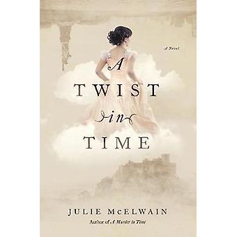 A Twist in Time - A Novel by A Twist in Time - A Novel - 978168177765