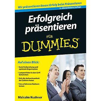 Erfolgreich Prasentieren Fur Dummies by Malcolm Kushner - 97835277060