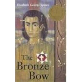 The Bronze Bow by Elizabeth George Speare - 9780812428582 Book