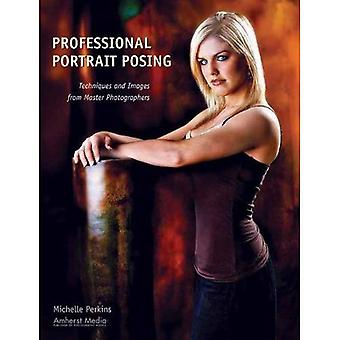 Professional Portrait Posing: Techniques and Images from Master Photographers (Photo Pro Workshop): Techniques and Images from Master Photographers (Photo Pro Workshop)