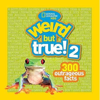 Weird But True! 2: Another 301 Outrageous Facts (Paperback) by National Geographic Kids