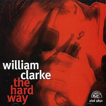 William Clarke - Hard Way [CD] USA import