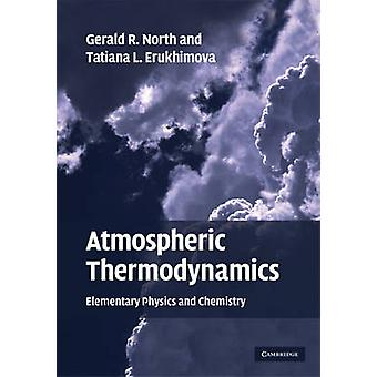 Atmospheric Thermodynamics by Gerald R. North & Tatiana L. Erukhimova