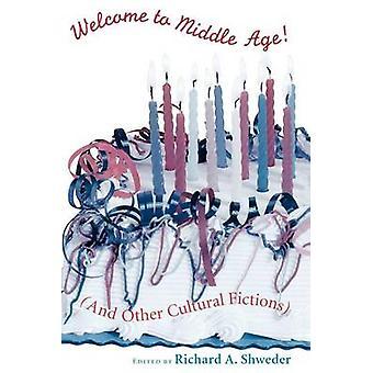 مرحبا بكم في منتصف العمر (وتخيلات الثقافية الأخرى) بريتشارد شويدي
