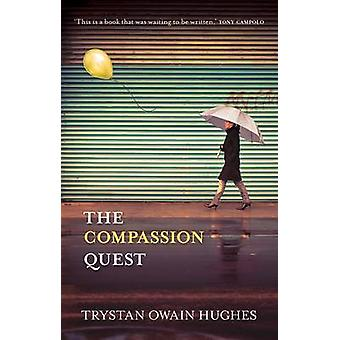 The Compassion Quest by Trystan Owain Hughes - 9780281068258 Book