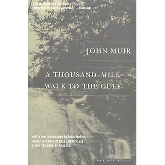 Eine tausend Meilen zu Fuß bis zum Golf (2nd Revised Edition) von John Muir -