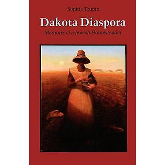 Dakota Diaspora - Memoirs of a Jewish Homesteader by Sophie Trupin - 9