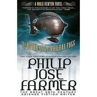 The Other Log of Phileas Fogg by Philip Jose Farmer - 9780857689641 B