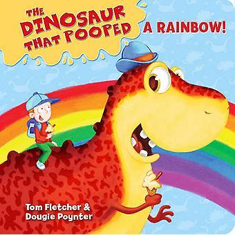 Le dinosaure qui fait caca un arc-en-ciel! par Tom Fletcher - Dougie Poynter