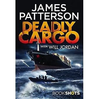 Deadly Cargo - Bookshots by James Patterson - 9781786531766 Book