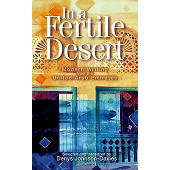 In a Fertile Desert - Modern Writing from the United Arab Emirates by