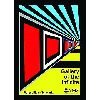 Gallery of the Infinite by Richard Evan Schwartz - 9781470425579 Book