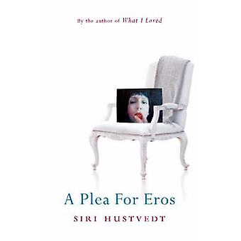 A Plea for Eros by Siri Hustvedt - 9780340839782 Book