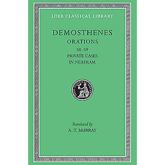 Works - v. 6 by Demosthenes - A.T. Murray - 9780674993860 Book