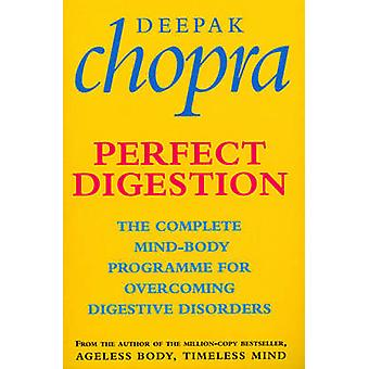 Perfect Digestion - The Complete Mind-body Programme for Overcoming Di