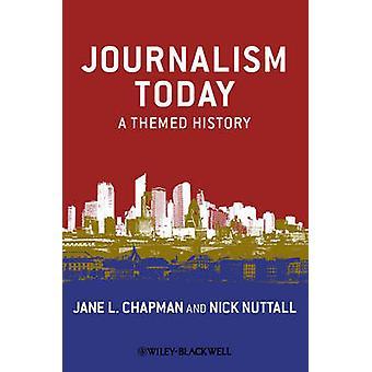 Jornalismo hoje - uma história com temática por Jane L. Chapman - Nick Nuttall