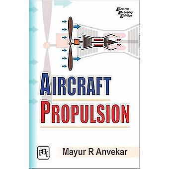 Aircraft Propulsion by Mayur R. Anvekar - 9788120352643 Book