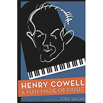 Henry Cowell: Un homme fait de la musique