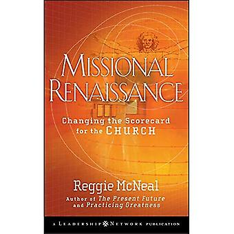 Missional Renaissance: Changing the Scorecard for the Church (JB Leadership Network Series)