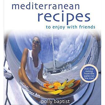 Mediterranean Recipes to Enjoy with Friends