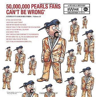 50,000,000 pärlor Fans kan inte vara fel (pärlor för svin samling)