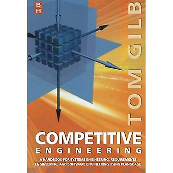Competitive Engineering: A Handbook For Systems Engineering, Requirements Engineering, and Software Engineering Using Planguage