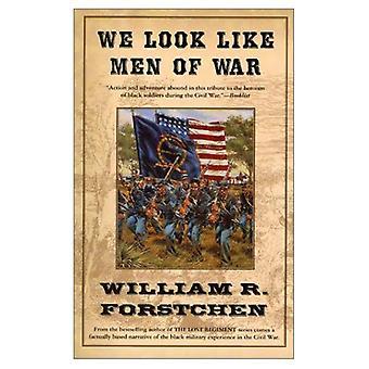 We Look Like Men of War