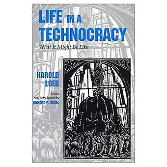Life in a Technocracy: What it Might be Like: What It Might Be Like (Utopianism & Communitarianism)