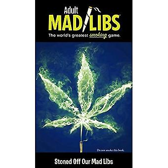 Stoned Off Our Mad Libs (Adult Mad Libs)