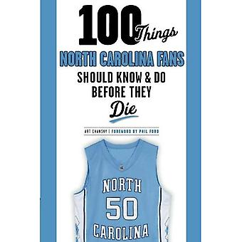 100 Things North Carolina Fans Should Know & Do Before They Die (100 Things...Fans Should Know)