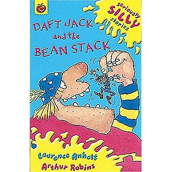 Daft Jack and the Bean Stack (Seriously Silly Stories) [Illustrated]