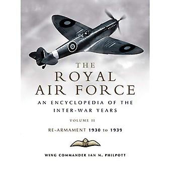 The Royal Air Force History: Royal Air Force, An Encyclopaedia of the Inter-War Years: v. 2 (Pen & Sword Aviation)