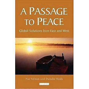 En Passage till fred: globala lösningar från öst och väst