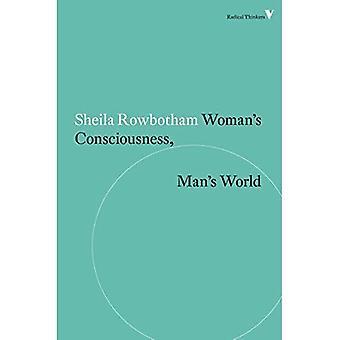 Woman's Consciousness, Man's World (Radical Thinkers)