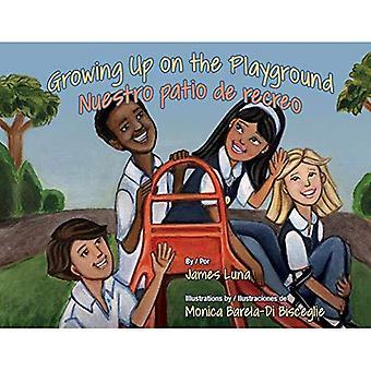 Growing Up on the Playground / Nuestro Patio de Recreo