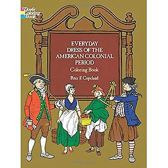 Everyday Dress of the American Revolution (Colouring Books)