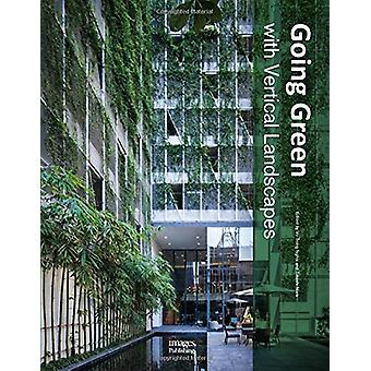 Going Green With Vertical Landscapes by Vo Trong Nghia - 978186470755