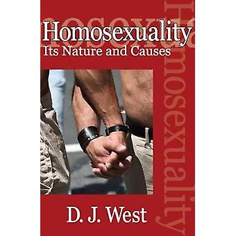 Homosexuality Its Nature and Causes by West & D. J.