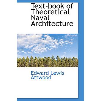 Textbook of Theoretical Naval Architecture by Attwood & Edward Lewis
