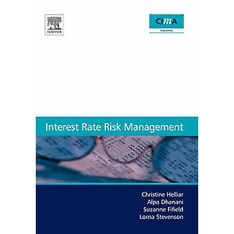 Interest Rate Risk Management by Helliar & Christine