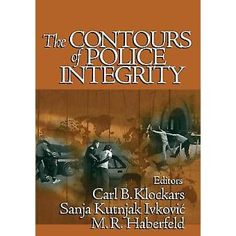 The Contours of Police Integrity by Klockars & Carl B.